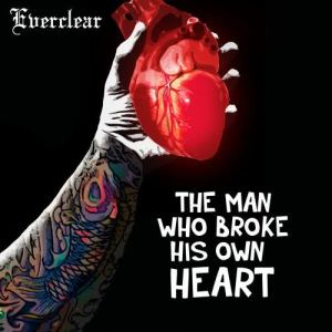 Album The Man Who Broke His Own Heart from Everclear