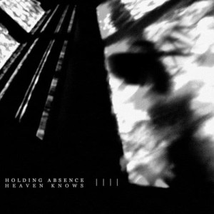 Album Heaven Knows from Holding Absence