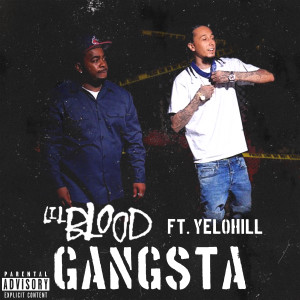 Album Gangsta (feat. YeloHill) from Lil Blood