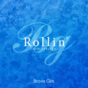 Rollin' (New Version) dari Brave Girls