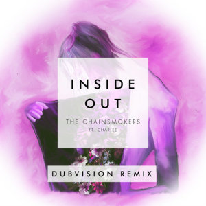 The Chainsmokers的專輯Inside Out (DubVision Remix)
