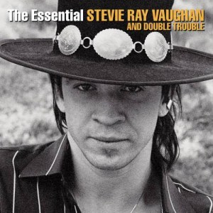 Album The Essential Stevie Ray Vaughan And Double Trouble from Stevie Ray Vaughan & Double Trouble