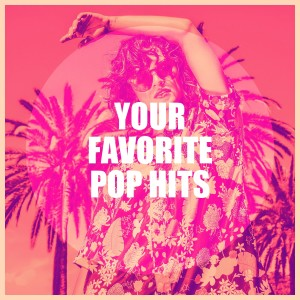 Your Favorite Pop Hits