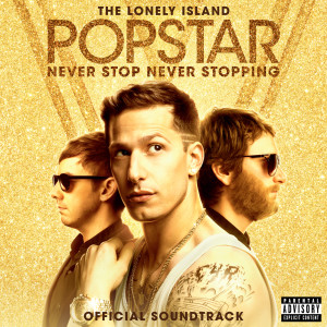 The Lonely Island的專輯Popstar: Never Stop Never Stopping