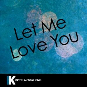 Instrumental King的專輯Let Me Love You (In the Style of DJ Snake feat. Justin Bieber) [Karaoke Version] - Single