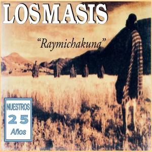 """Album """"Raymichakuna"""" Nuestros 25 Años from Los Masis"""