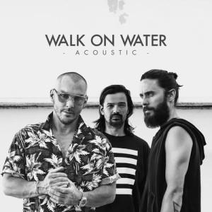 Walk On Water dari Thirty Seconds to Mars