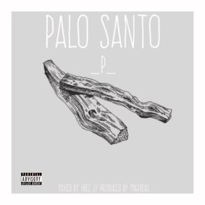 Album Palo Santo from Mr2theP