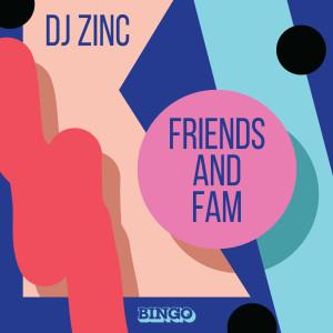 DJ Zinc的專輯Friends and Fam
