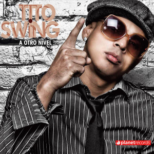 Album A Otro Nivel from Tito Swing