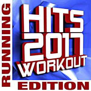 Remix Factory的專輯Hits 2017 Workout - Running Edition