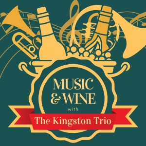 Music & Wine with the Kingston Trio