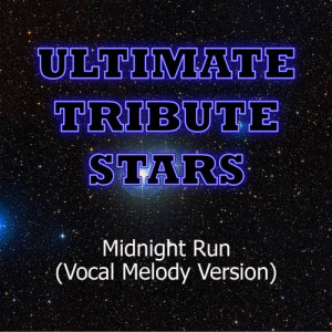 Ultimate Tribute Stars的專輯Example - Midnight Run (Vocal Melody Version)