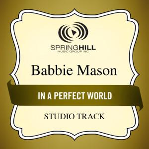 In A Perfect World 2004 Babbie Mason