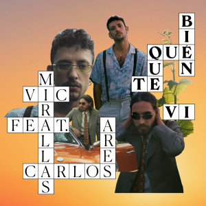 Album Qué bien que te vi (feat. Carlos Ares) from Vic Mirallas