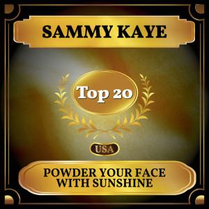 อัลบัม Powder Your Face with Sunshine ศิลปิน Sammy Kaye