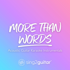 Sing2Guitar的專輯More Than Words
