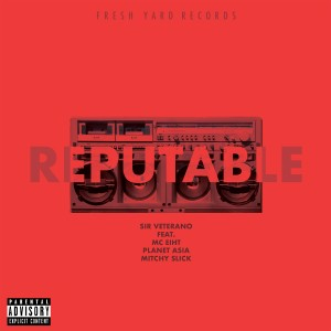 Album Reputable (feat. MC Eiht, Planet Asia & Mitchy Slick) from MC Eiht