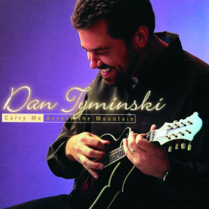 Album Carry Me Across the Mountain from Dan Tyminski