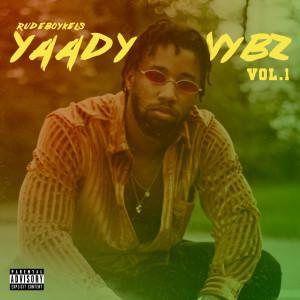 Album Yaady Vybz, Vol. 1 from RudeBoyKels