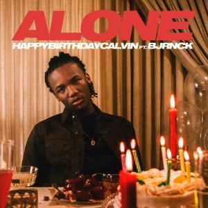Album Alone (feat. BJRNCK) (Explicit) from HappyBirthdayCalvin
