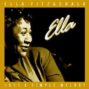 Ella Fitzgerald的專輯Just A Simple Melody