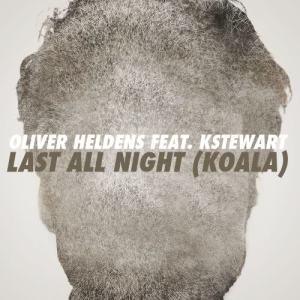 Listen to Last All Night (Koala) [feat. KStewart] [Toyboy & Robin Remix] (Toyboy & Robin Remix) song with lyrics from Oliver Heldens