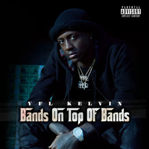 Album Bands On Top Of Bands from YFL Kelvin