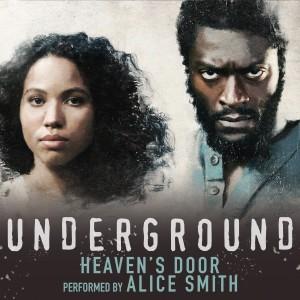 "Heaven's Door (From the Original Television Series ""Underground"") 2018 Alice Smith"