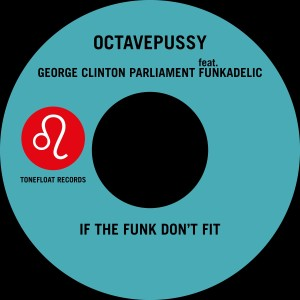 Album If the Funk Don't Fit (Tentacle Groove Version) from George Clinton