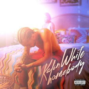 Album homebody from Kalin White