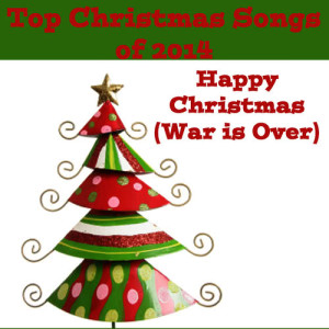 Top Christmas Songs of 2014: Happy Christmas (War Is Over)