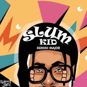 Album Slum Kid (Explicit) from Gemini Major