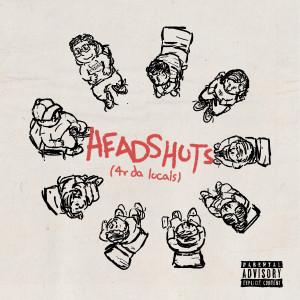 New Album Headshots (4r Da Locals) (Explicit)