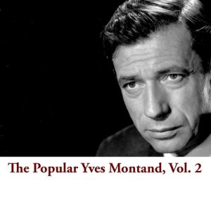 Yves Montand的專輯The Popular Yves Montand, Vol. 2