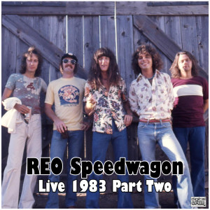 REO Speedwagon的專輯Live 1983 Part Two