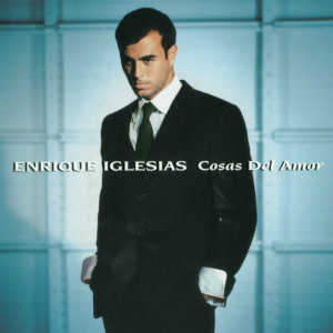 Cosas Del Amor 2002 Enrique Iglesias