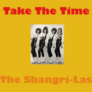 Album Take The Time from The Shangri-Las