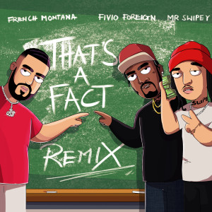 Album That's A Fact (Remix) from French Montana