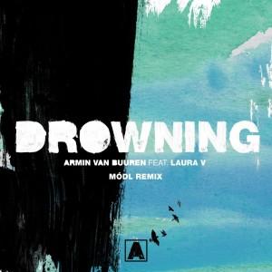 Listen to Drowning (Módl Remix) song with lyrics from Armin Van Buuren