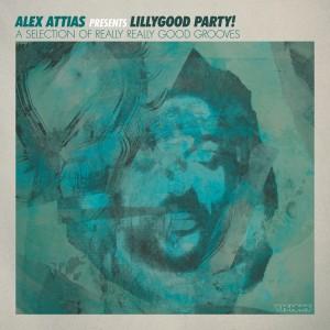 Album Alex Attias Presents Lillygood Party from Alex Attias