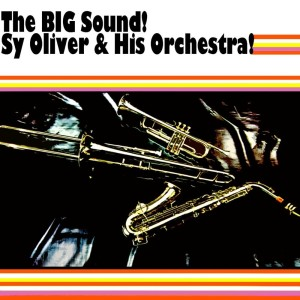 Album The BIG Sound! from Sy Oliver & His Orchestra