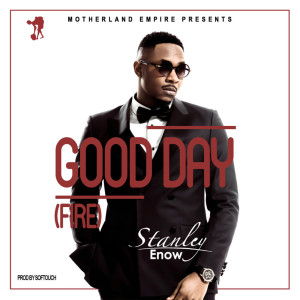 Album Good Day (Fire) from Stanley Enow