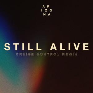 Album Still Alive (Cruise Control Remix) from A R I Z O N A