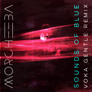 Album Sounds Of Blue (Voka Gentle Remix) from Morcheeba