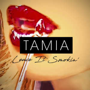 Album Leave It Smokin Single from Tamia