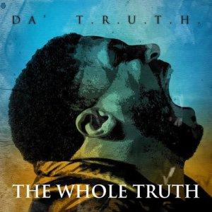Album The Whole Truth from Da' T.R.U.T.H.