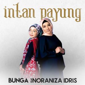 Listen to Intan Payung (feat. Noraniza Idris) song with lyrics from Bunga