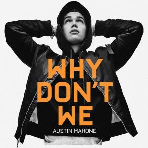 Why Don't We 2019 Austin Mahone