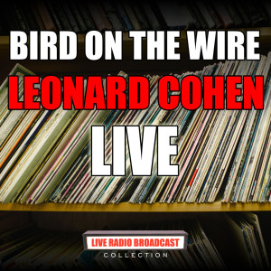 Bird On The Wire (Live)